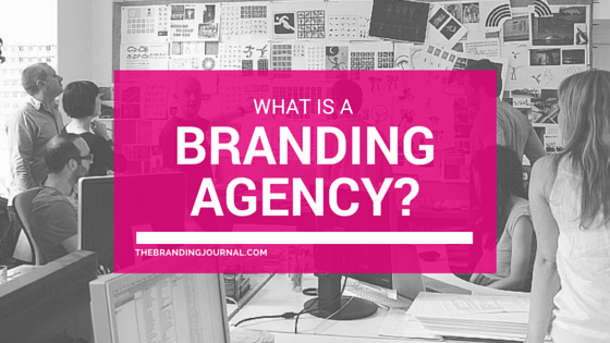 What Is A Branding Agency The Branding Journal